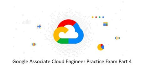 Google-Associate-Cloud-Engineer-Practice-Exam-Part-4