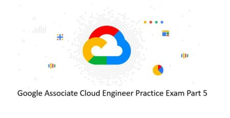 Google-Associate-Cloud-Engineer-Practice-Exam-Part-5