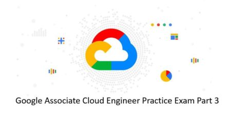 Google-Associate-Cloud-Engineer-Practice-Exam-Part-3