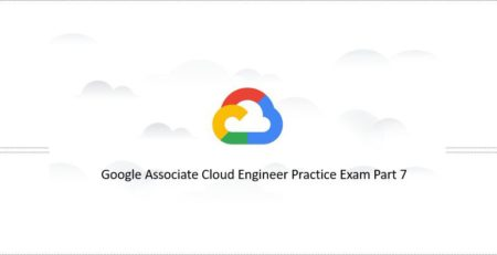 Google-Associate-Cloud-Engineer-Practice-Exam-Part-7