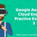 Google Associate Cloud Engineer Practice Exam Part 3