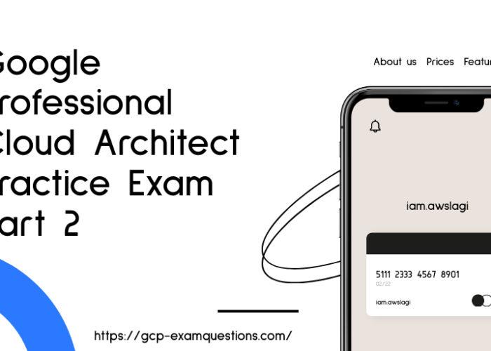 Google Professional Cloud Architect Practice Exam Part 2