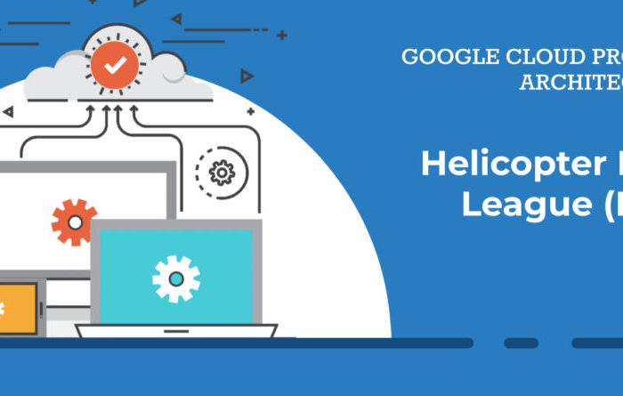 Google Cloud Professional Architect – Helicopter Racing League (HRL)