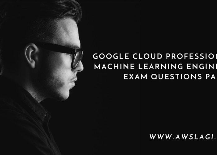 Google Cloud Professional Machine Learning Engineer Practice Exam Part 2
